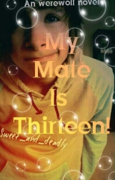My mate is Thirteen! (boyxboy)