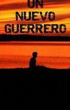 Un Nuevo Guerrero by Alang12