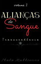 Alianças De Sangue 2 - Transcendência (Completa/Revisão) by ItaloMattienne