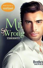 Mr. So Wrong ( PUBLISHED - UNDER PINK AND PURPLE) by xxakanexx