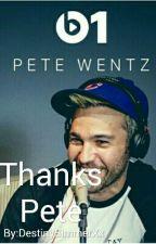 Thanks Pete (Pete Wentz x Reader) by DestinySimmerXx