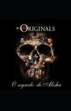 The Originals - O Segredo de Alisha by Giiselems