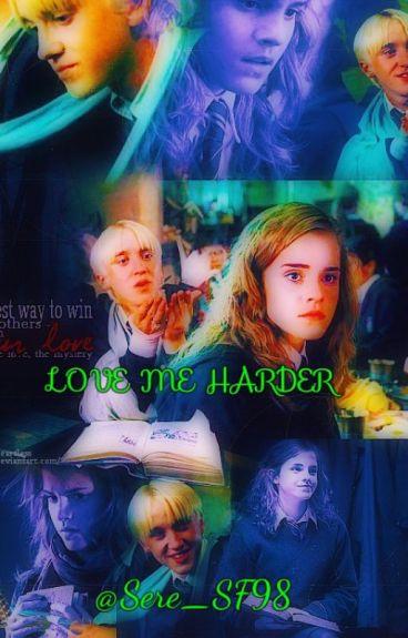 Love me harder ❤