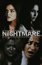 Nightmare (PLL fanfiction) by nutellatronnor