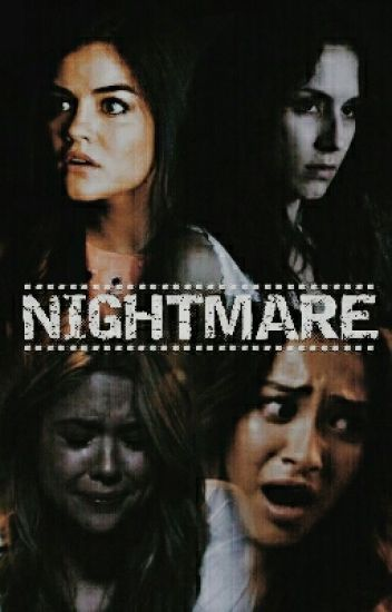 Nightmare (PLL fanfiction)