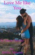 Love Me Like You by Alesha_Mainiac