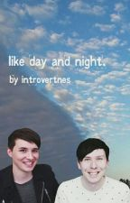 like day and night / phan by introvertnes