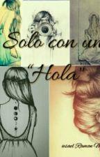 Solo con un Hola  by jesaelRMN