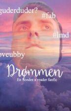Drømmen (en Sondre x reader fanfic) by Dendretrash