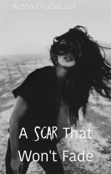 A Scar That Won't Fade