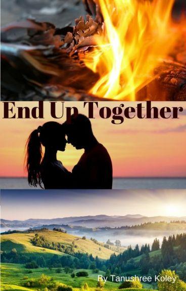 END UP TOGETHER