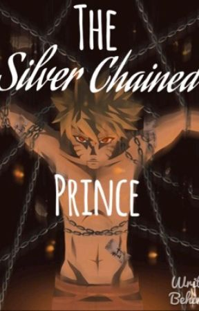 The Silver Chained Prince {Naruto FF} by Roxy_NaLu