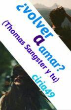 ¿Volver a amar? (Thomas Sangster y tu) by HemmoHemmingsMuke