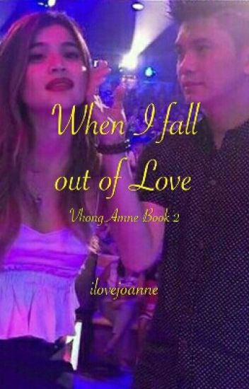 WHEN I FALL OUT OF LOVE...BOOK2 (Completed)