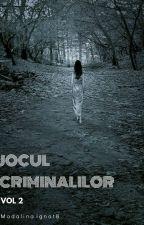 Jocul criminalilor//Vol 2 by MadalinaHemmings