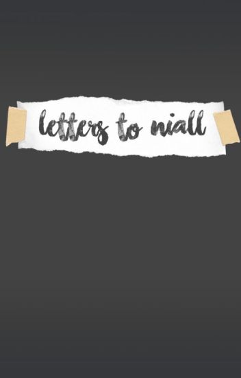 Letters To Niall (A Niall Horan Short Story) [COMPLETED]