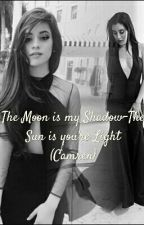 The Moon is my Shadow - The Sun is you're Light (Camren) by LernJergi_BooBoo