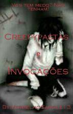 Creepypastas e invocações by VermelhoSangue13