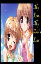 My Love, My Twin's Love by jojo7akkd