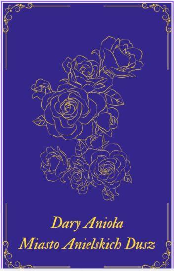 Dary Anioła - Miasto Archanielskiej Miłości