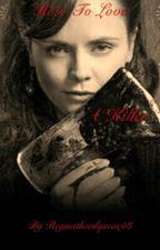 How to love a killer (A Lizzie Borden fanfic) by Reginatheevilqueen98