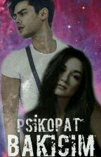 PSİKOPAT BAKICIM by serracelik1178