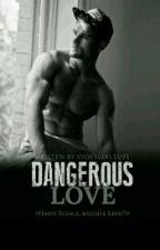 Dangerous Love  by storygirl1491
