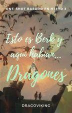 Esto, es Berk... Y aquí habían... Dragones by DragoViking