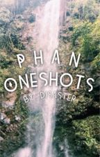 Phan Oneshots by disastersinwriting