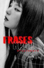 -; Frases Kpop☁ by btsxkeencx