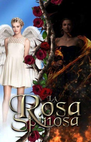 Saga Vitae Flores: La Rosa.  #Wattys2016