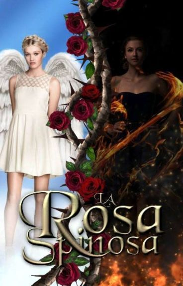 Saga Flores Vitae:La Rosa Spinosa(Primo libro)  #Wattys2016