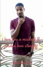 I love you a Michael B. Jordan love story/ff by ofmiceandmen21