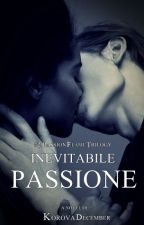 Inevitabile Passione by KorovaDecember