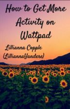 How to be Popular on Wattpad (Updated in Oct '16) by KawaiiBitchLillie