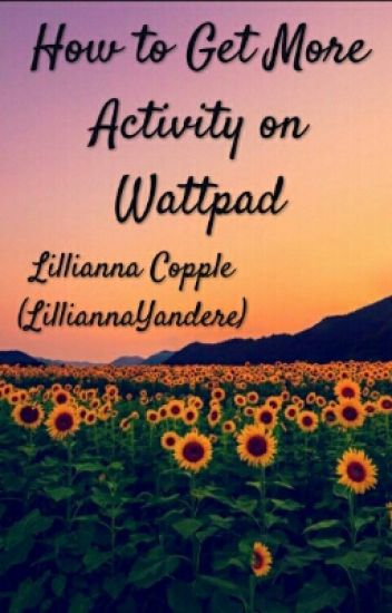 How to be Popular on Wattpad (Updated in Oct '16)