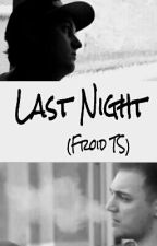 Last Night (Froid TS) by badUnic0rn