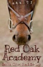 Red Oak Academy Book One: Mount Up by abbi73