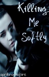 Killing Me Softly - Teenage Assassin - aka Young Love Murder by aprilbrookshire