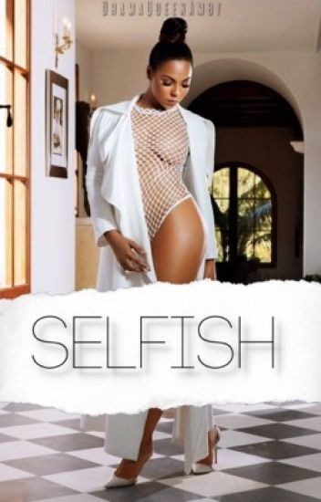 Selfish {OBJ} (Hiatus)