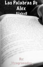 Las palabras de Alex ||Jalex|| by Danielle_gaskarth