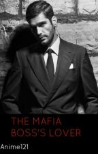 The Mafia Boss's Lover(BoyXBoy) book 1 of  the  dangerous family series  by Anime121
