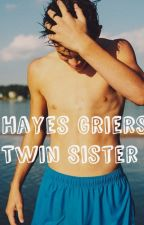 Hayes Grier's Twin Sister  by Whitesiderzzz