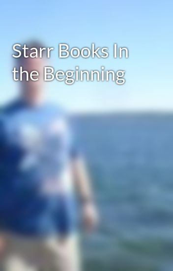 Starr Books In the Beginning