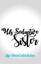 Her Seductive Sister by ShesColdAsIce