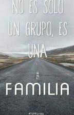 No es solo un grupo, es una FAMILIA by Leti_Romero