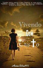 Vivendo Com Cristo by AnnaSilva905