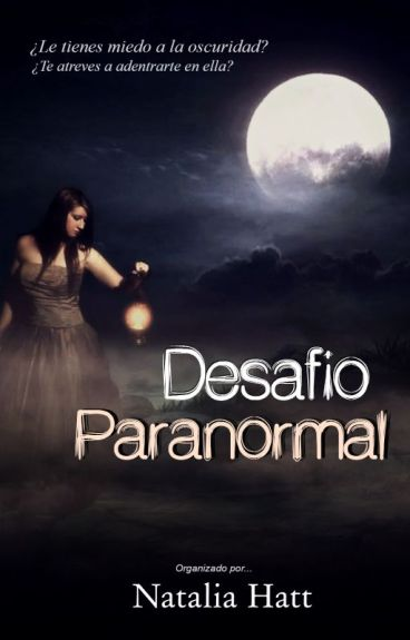 Desafío Paranormal (Inscripciones cerradas) by NataliaAlejandra