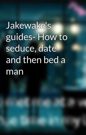 how to tempt a man in bed