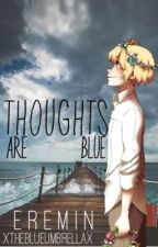 Thoughts Are Blue (Eremin) by xtheblueumbrellax